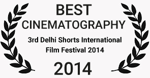 Beste Kameraarbeit – 3rd Delhi Shorts International Film Festival 2014